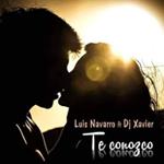 Luis Navarro ft. dj Xavier – Te conozco
