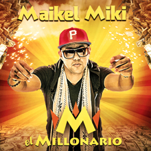 """Maikel Miki: """"El Millonario"""""""