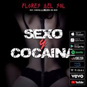 """Flores Del Sol ft. Carlito La Melodia Del Beat: """"Sexo y Cocaina"""""""